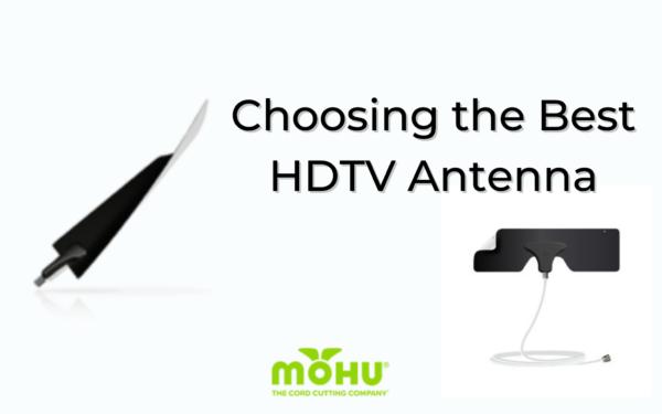 Choosing the Best HDTV Antenna. Mohu