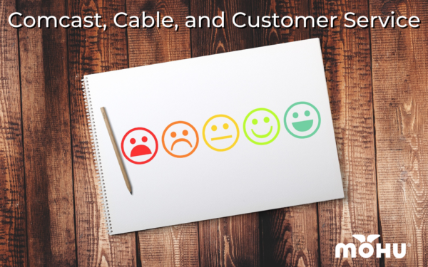 smiley faces ranging from sad to happy, Comcast, Cable, and Customer Service, Mohu