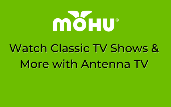 Watch Classic TV Shows & More with Antenna TV, Mohu