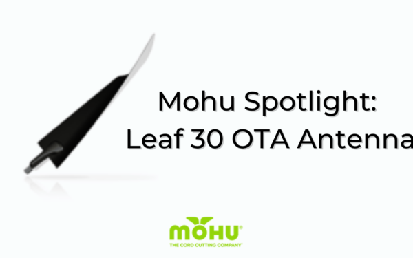 Mohu Leaf 30 antenna, Mohu Spotlight: Leaf 30 OTA Antenna