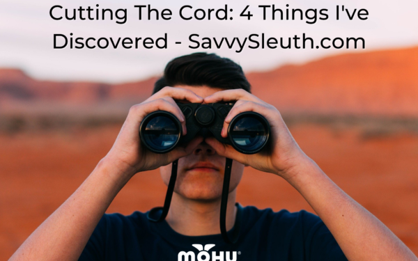 Man with binoculars, Cutting The Cord: 4 Things I've Discovered - SavvySleuth.com, Mohu logo