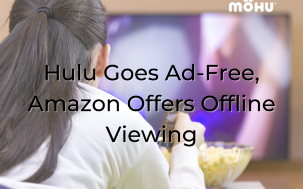Woman laying down watching TV with a bowl of popcorn, Hulu Goes Ad-Free, Amazon Offers Offline Viewing, Mohu logo