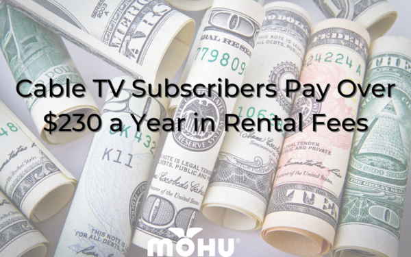 Rolled up cash on a table, Cable TV Subscribers Pay Over $230 a Year in Rental Fees, mohu logo