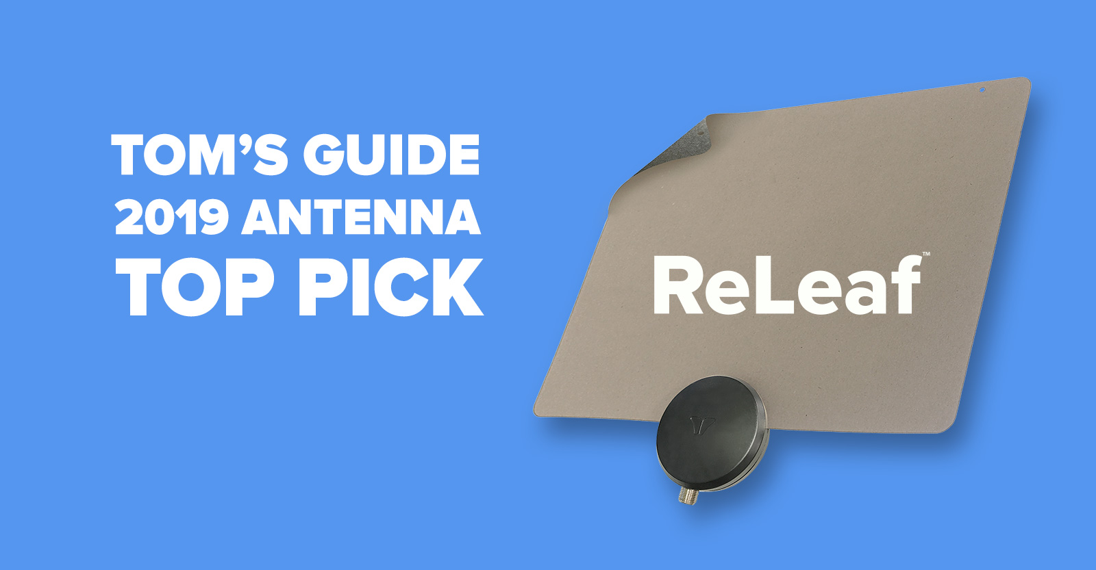 Tom's Guide 2019 Antenna Pick - ReLeaf Antenna